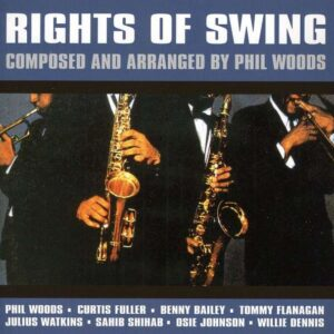 Phil Woods - The Rights Of Swing