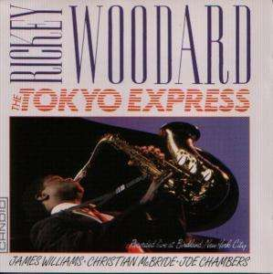 Rickey Woodard - The Tokyo Express