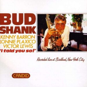 Bud Shank - I Told You So