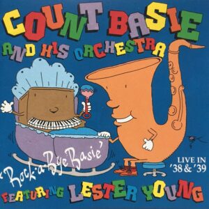 """Count Basie - """"Rock-A-Bye Basie"""" Live In '38 & '39"""