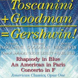 Toscanini + Goodman = Gershwin