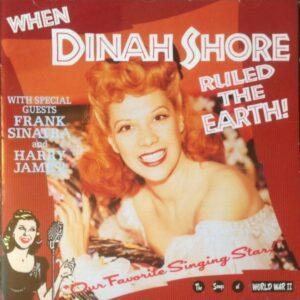 Dinah Shore - When Dinah Shore Ruled The Earth