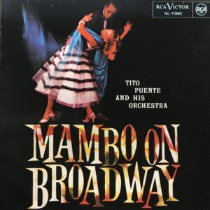 Tito Puente & His Orchestra - Mambo On Broadway