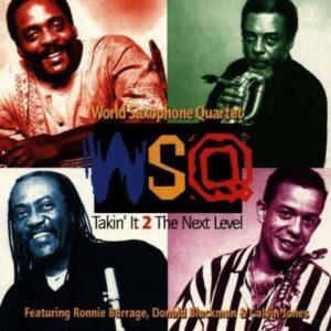 World Saxophone Quartet - Takin' It 2 The Next Level