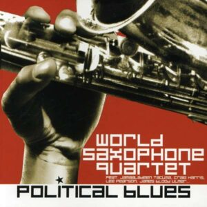 James Blood World Saxophone Quartet - Political Blues