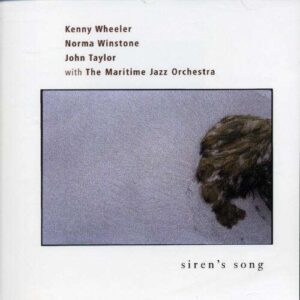 Kenny Wheeler - Siren's Song