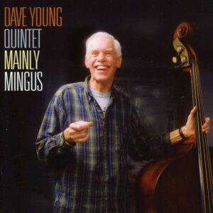Dave Young Quintet - Mainly Mingus