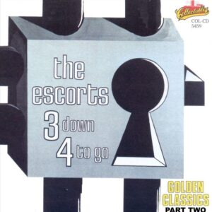 The Escorts - 3 Down 4 To Go