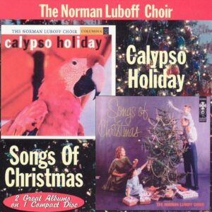 Norman Luboff Choir - Calypso Holiday / Songs Of Christmas