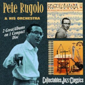 Pete Rugolo - Rugolomania & New Sounds