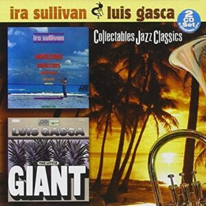 Ira Sullivan - Horizons & Luis Gasca - The Little Giant