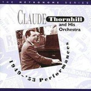 Claude Thornhill And His Orchestra - Performances