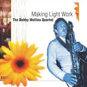 Boby Wallins Quartet - Making Light Work