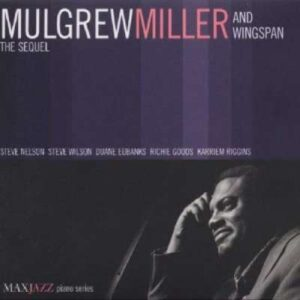 Mulgrew Miller And Wingspan - The Sequel