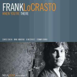 Frank Locastro - When You're There