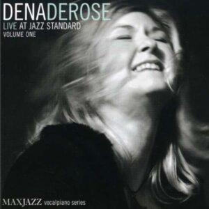 Dena Derose - Live At Jazz Standard Volume 1