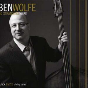 Ben Wolfe - No Strangers Here