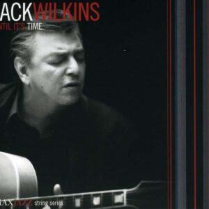 Jack Wilkins - Until It's Time
