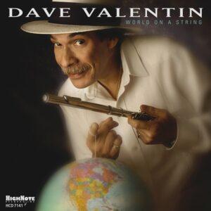 Dave Valentin - World On A String