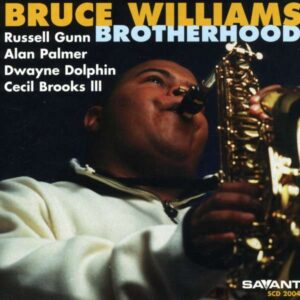 Bruce Williams Quintet - Brotherhood