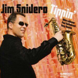 Jim Snidero - Tippin'