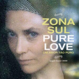 Zona Sul - Pure Love