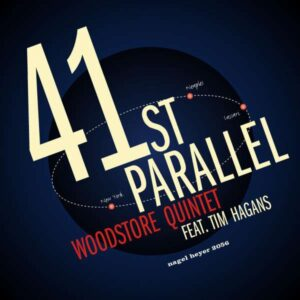 Woodstore Quintet - 41 St Parallel