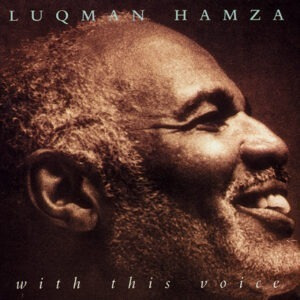 Luqman Hamza - With His Voice