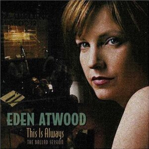 Eden Atwood - This Is Always