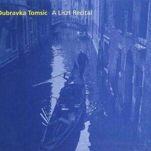 Dubravka Tomsic - A Liszt Recital
