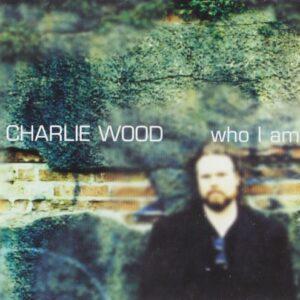 Charlie Wood - Who I Am