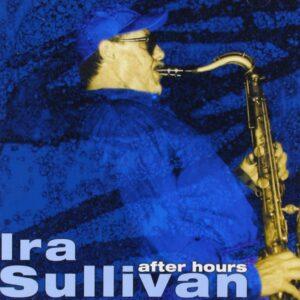 Ira Sullivan - After Hours