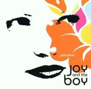 Joy And The Boy - Paradise