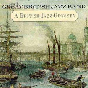 The Great British Jazz Band - A British Jazz Odyssey
