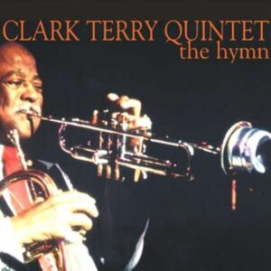 Clark Terry Quintet - The Hymn