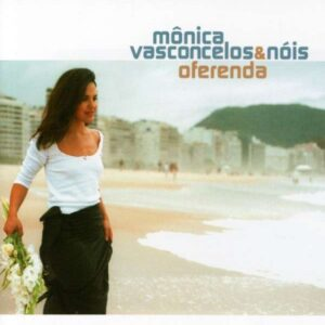 Monica Vasconcelos & Nois - Oferenda