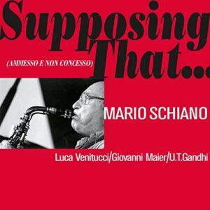 Mario Schiano - Supposing That…