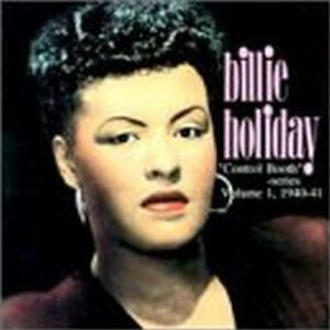 Billie Holiday - Control Booth Series Vol. 1 1940-1941