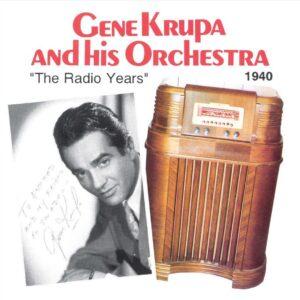 Gene Krupa Orchestra - Radio Years 1940