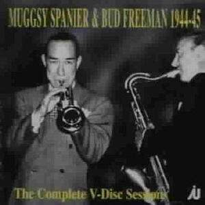 Muggsy Spanier - V-Discs 1944-1945