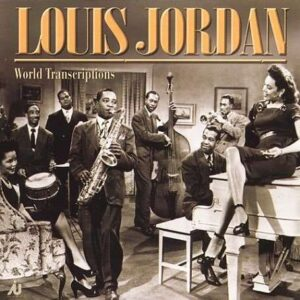 Louis Jordan - World Transcriptions