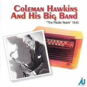 Coleman Hawkins And His Big Band - The Radio Years 1940