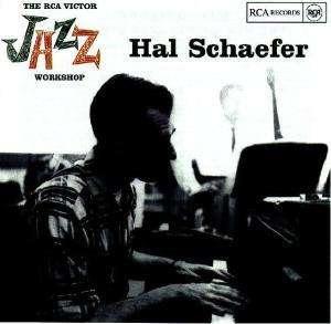 Hal Schaefer - The RCA Victor Jazz Workshop