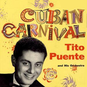 Tito Puente & His Orchestra - Cuban Carnival