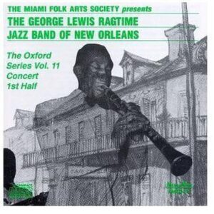 George Lewis & His Ragtime Jazz Band - The Oxford Series Vol.11