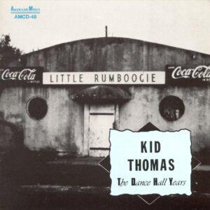 Kid Thomas - Dance Hall Years