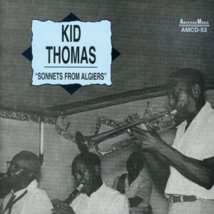 Kid Thomas - Sonnets From Algiers