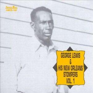George Lewis & His New Orleans Stompers - Vol.1