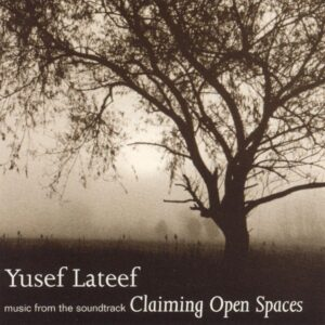 Yusef Lateef - Claiming Open Spaces