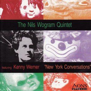Nils Wogram Quintet Feat. Kenny Werner - New York Conversations